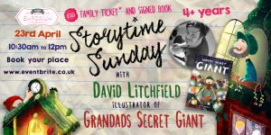 Storytime Sunday- David Litchfield and Grandad's Secret Giant @ The Bright Emporium | England | United Kingdom