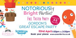 Free Taster Party- with Gordon on his Great Escape presented by NOTORiOUSly Bright Parties @ The Bright Emporium   England   United Kingdom