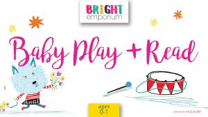Baby Play and Read @ The Bright Emporium | England | United Kingdom