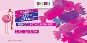 DIY presents for Mum @ The Bright Emporium | England | United Kingdom